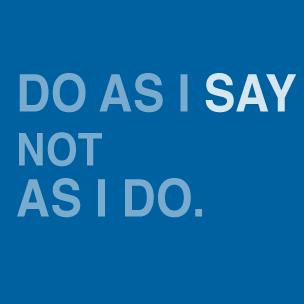 do-as-I-say-not-as-I-do